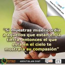 """""""If you show mercy to those who are on the earth, He Who is in heaven will show mercy to you."""""""