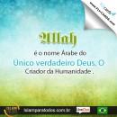 Allah é o nome Árabe do Único verdadeiro Deus, O Criador da Humanidade.