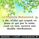 "Prophet Muhammad said, ""If a man believes in Jesus and then believes in me [Muhammad], he will get a double reward."""