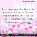 'The absolute qualities of beauty and perfection belong only to Allah, the one true God. Indeed, Allah loves beauty'.