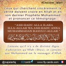 "The testimony to be said in Arabic when embracing Islam is: ""ASH-HADU ALLA ILAHA ILLA-ALLAH  WA ASH-HADU ANNA MOHAMMEDAN RASULU-ALLAH."""