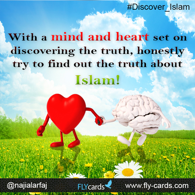 With a mind & heart set on discovering the truth , honestly try to find out the truth about islam .