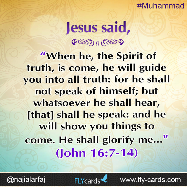 "Jesus said, ""When he, the Spirit of truth, is come, he will guide you into all truth: for he shall not speak of himself; but whatsoever he shall hear, [that] shall he speak: and he will show you things to come. He shall glorify me..."" (John 16:7-14)"