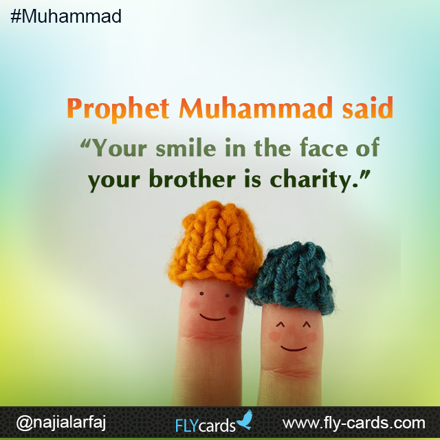 """FlyCards - Cards - Prophet Muhammad said: """"Your smile in the"""