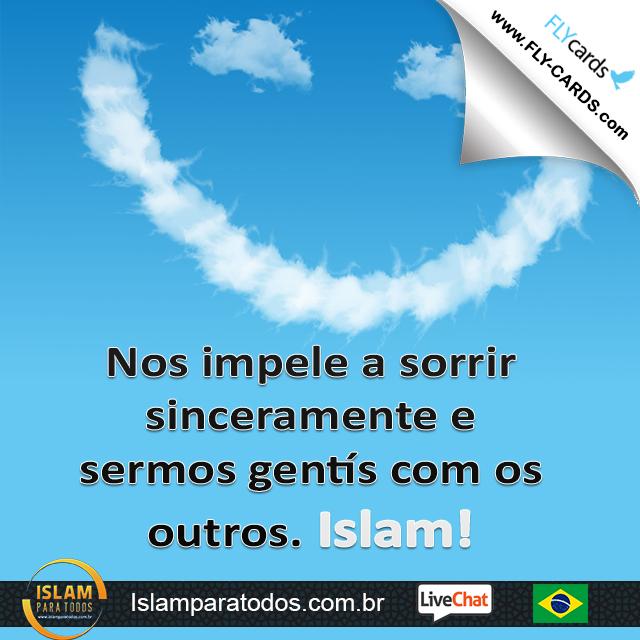 Nos impele a sorrir sinceramente e sermos gentís com os outros. Islam!